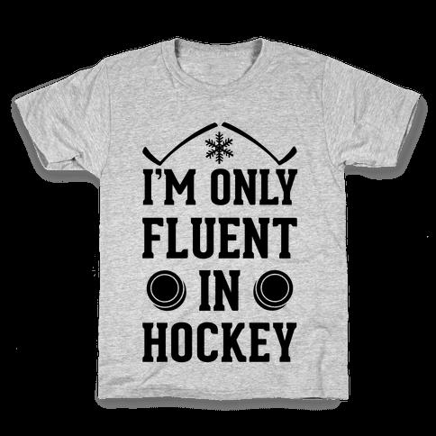 I'm Only Fluent In Hockey Kids T-Shirt
