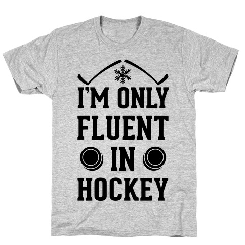 I'm Only Fluent In Hockey T-Shirt