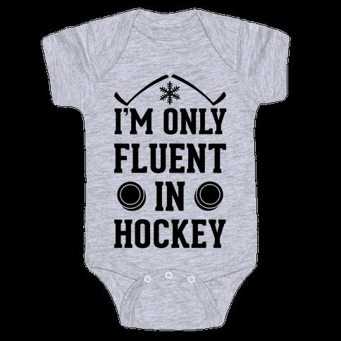 I'm Only Fluent In Hockey Baby Onesy