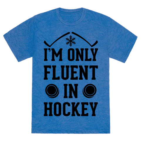 I'm Only Fluent In Hockey