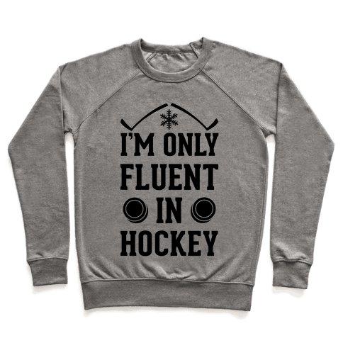 I'm Only Fluent In Hockey Pullover