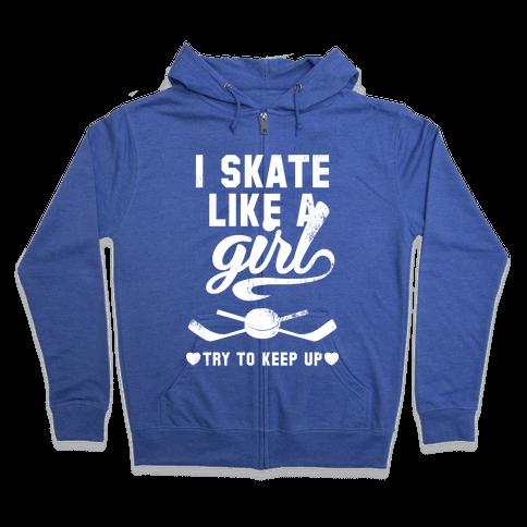 Yeah I Skate Like A Girl (White Ink) Zip Hoodie
