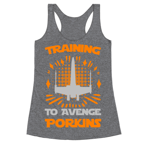 Training to Avenge Porkins Racerback Tank Top