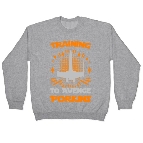 Training to Avenge Porkins Pullover