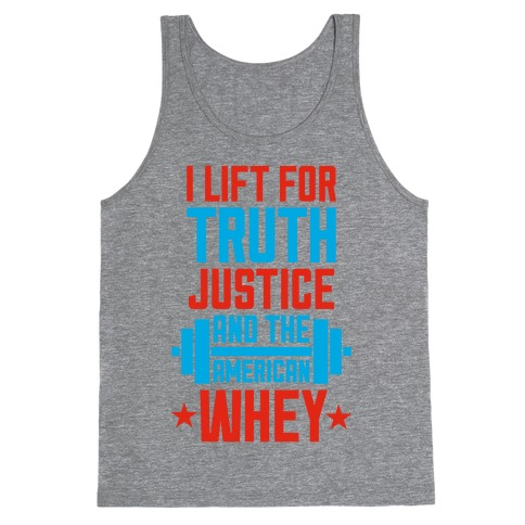Truth, Justice, And The American Whey Tank Top