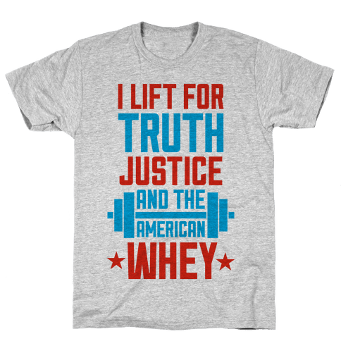 Truth, Justice, And The American Whey Mens/Unisex T-Shirt