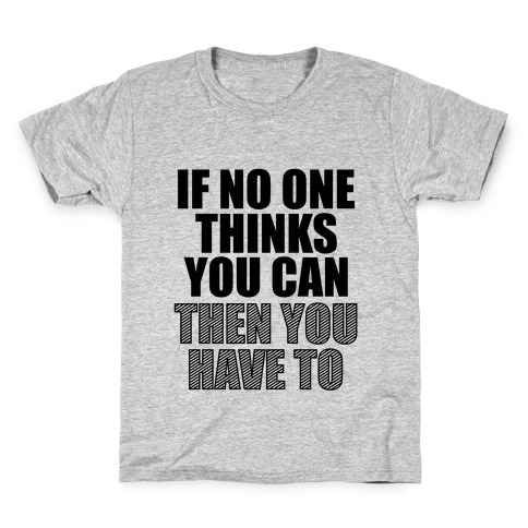 Have To Kids T-Shirt