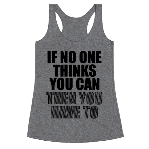 Have To Racerback Tank Top