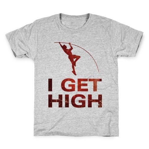 I Get High Kids T-Shirt