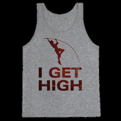 I Get High Tank Top