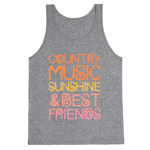 Country Music, Sunshine, and Best Friends Tank Top