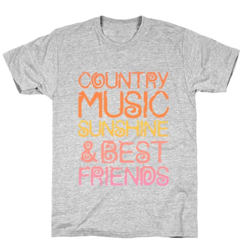 Country Music, Sunshine, and Best Friends T-Shirt