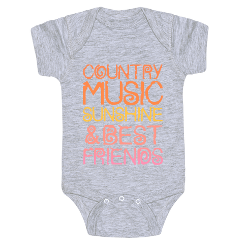 Country Music, Sunshine, and Best Friends Baby Onesy