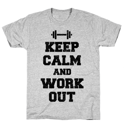 Keep Calm And Workout Mens T-Shirt