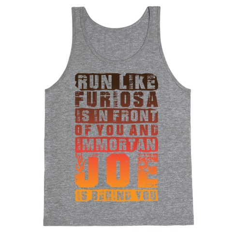 Run Like Furiosa Is In Front Of You Tank Top