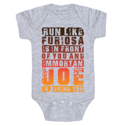 Run Like Furiosa Is In Front Of You Baby Onesy