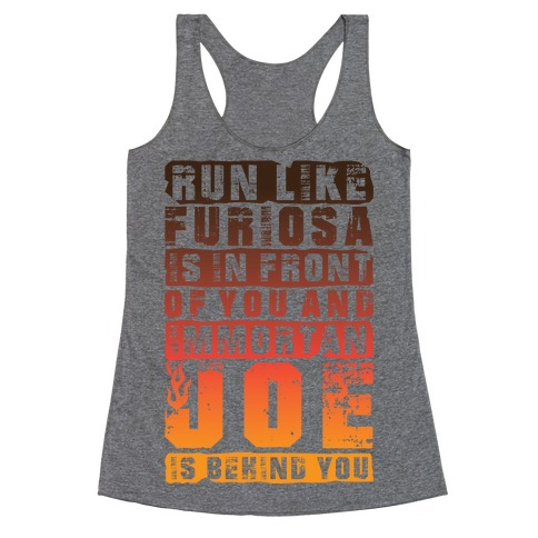 Run Like Furiosa Is In Front Of You Racerback Tank Top