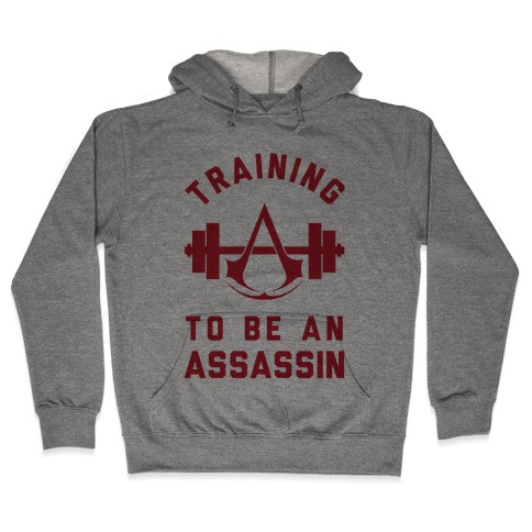 Training To Be An Assassin Hooded Sweatshirt