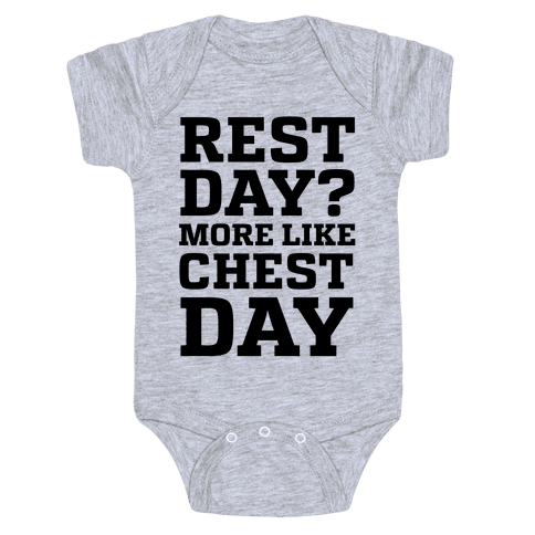 Rest Day? More Like Chest Day Baby Onesy