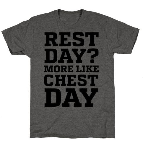 Rest Day? More Like Chest Day