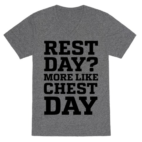 Rest Day? More Like Chest Day V-Neck Tee Shirt
