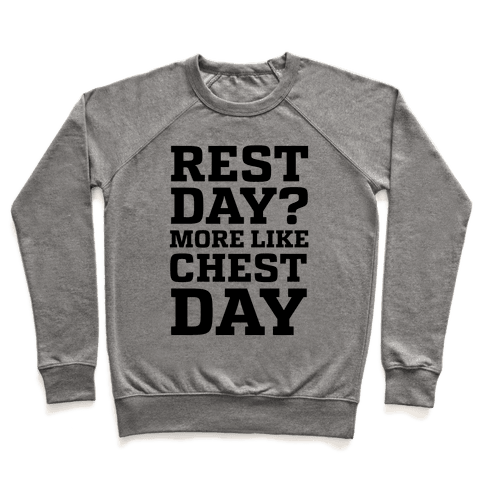 Rest Day? More Like Chest Day Pullover