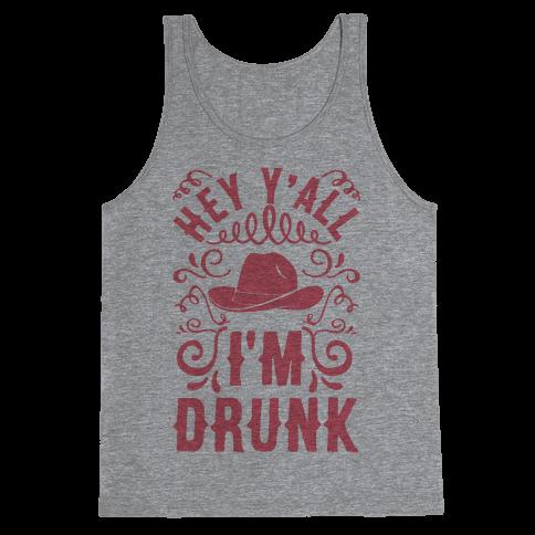 Hey Y'all I'm Drunk Tank Top