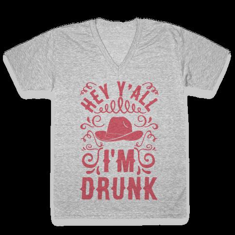 Hey Y'all I'm Drunk V-Neck Tee Shirt
