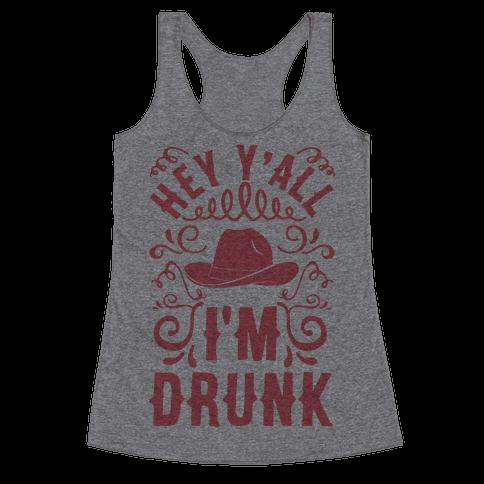 Hey Y'all I'm Drunk Racerback Tank Top