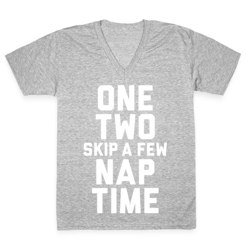 One, Two, Skip A Few, Nap Time V-Neck Tee Shirt