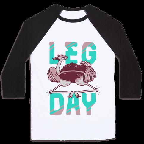Leg Day Ostrich  Baseball Tee