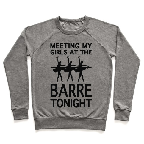 Meeting My Girls At The Barre Tonight Pullover