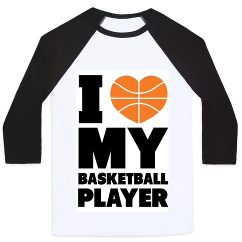 I Love My Basketball Player Baseball Tee