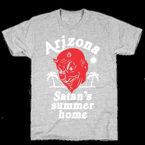 Arizona - Satan's Summer Home Mens T-Shirt