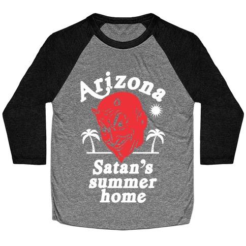 Arizona - Satan's Summer Home Baseball Tee