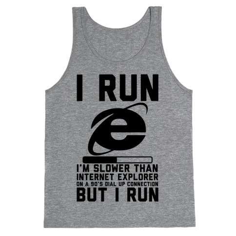 Slower than Internet Explorer Tank Top
