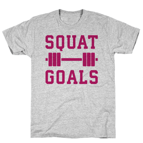 Squat Goals Mens T-Shirt