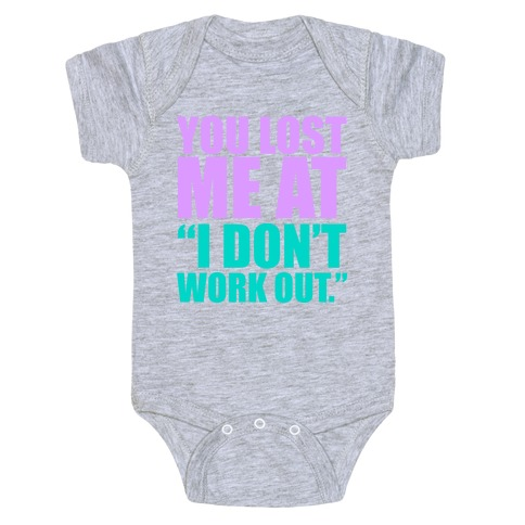 "You Lost Me at ""I Don't Work Out"" Baby Onesy"