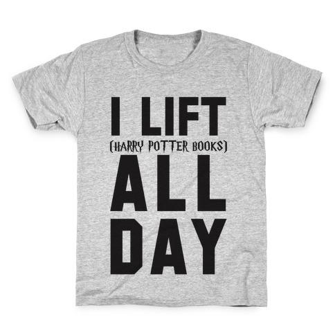I lift (Harry Potter Books) All Day Kids T-Shirt