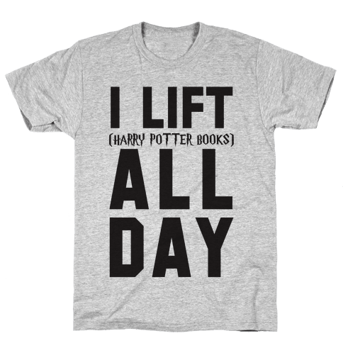 I lift (Harry Potter Books) All Day Mens T-Shirt