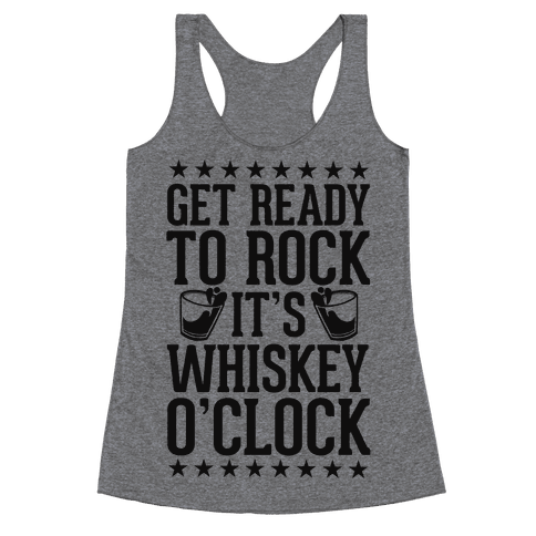 Get Ready To Rock It's Whiskey O'Clock Racerback Tank Top
