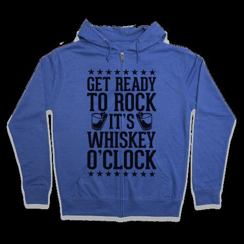 Get Ready To Rock It's Whiskey O'Clock Zip Hoodie