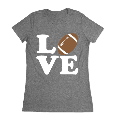 Love Football Womens T-Shirt