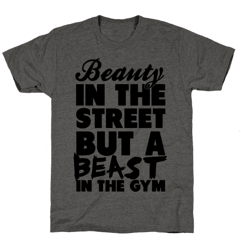 Beauty in the Street and a Beast in the Gym