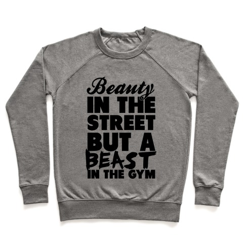 Beauty in the Street and a Beast in the Gym Pullover