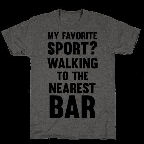 My Favorite Sport? Walking To The Nearest Bar