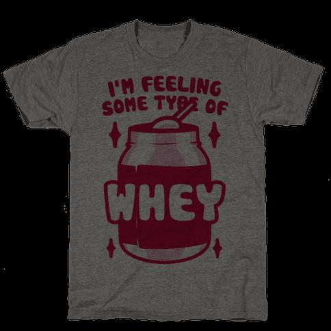 I'm Feeling Some Type Of Whey
