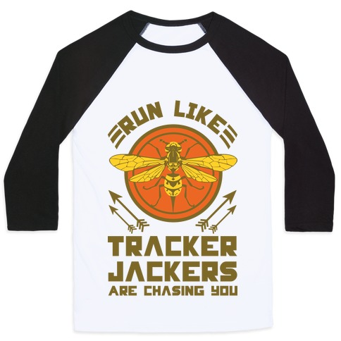 Run Like Tracker Jackers Are Chasing You Baseball Tee