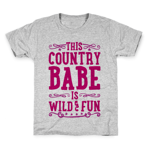 This Country Babe Is Wild and Fun Kids T-Shirt