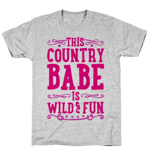 This Country Babe Is Wild and Fun T-Shirt